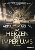 Arkady Martine Im Herzen des Imperiums