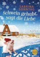 Sabrina Sonntag: Schwein gehabt, sagt die Liebe