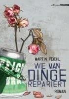 Martin Peichl Wie man Dinge repariert