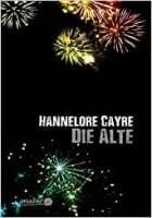Hannelore Cayre Die Alte