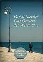 Pascal Mercier Das Gewicht der Worte