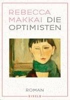 Rebecca Makkai: Die Optimisten