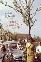 Sylvie Schenk Eine gewöhnliche Familie