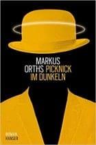 Markus Orths Picknick im Dunkeln