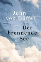 John von Düffel: Der brennende See