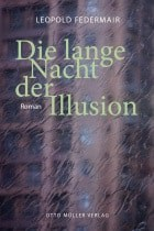 Leopold Federmair: Die lange Nacht der Illusion