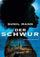 Sunil Mann: Der Schwur