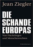 Jean Ziegler: Die Schande Europas