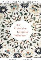 Amir Hassan Cheheltan: Der Zirkel der Literaturliebhaber