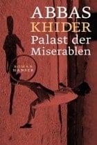 Abbas Khider: Palast der Miserablen