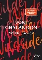 Sorj Chalandon: Wilde Freude