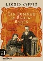 Leonid Zypkin Ein Sommer in Baden-Baden