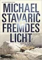 Michael Stavarič: Fremdes Licht