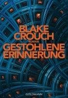 Blake Crouch: Gestohlene Erinnerung