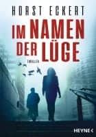 Horst Eckert: Im Namen der Lüge