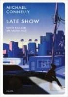 Michael Connelly: Late Show / Renée Ballard – Ihr erster Fall
