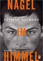 Patrick Hofmann: Nagel im Himmel