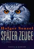 Holger Senzel · Später Zeuge