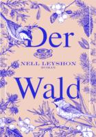 Nell Leyshon: Der Wald