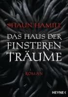 Shaun Hamill: Das Haus der finsteren Träume
