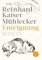 Reinhard Kaiser-Mühlecker: Enteignung