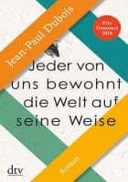 Jean-Paul Dubois: Jeder von uns bewohnt die Welt auf seine Weise