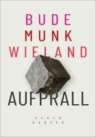 Bude, Munk, Wieland: Aufprall