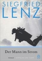 Siegfried Lenz: Der Mann im Strom