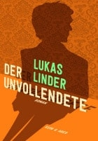 Lukas Linder: Der Unvollendete