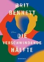 Brit Bennett: Die verschwindende Hälfte