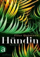 Pilar Quintana: Hündin
