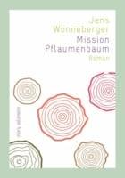 Jens Wonneberger: Mission Pflaumenbaum