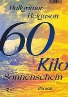 Hallgrímur Helgason: 60 Kilo Sonnenschein