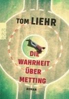 Tom Liehr: Die Wahrheit über Metting
