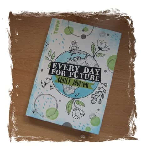 Every Day for Future – Das Bulletjournal