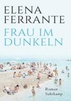 Elena Ferrante: Frau im Dunkeln - Roman