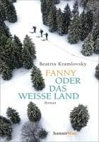 Beatrix Kramlovsky: Fanny oder Das weiße Land