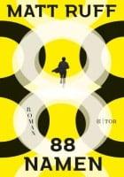 Matt Ruff: 88 Namen