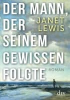 Janet Lewis: Der Mann, der seinem Gewissen folgte