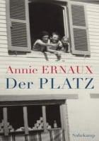 Annie Ernaux: Der Platz