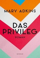 Mary Adkins: Das Privileg