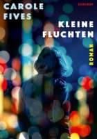 Carole Fives: Kleine Fluchten