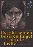 Gerhard Roth: Es gibt keinen böseren Engel als die Liebe
