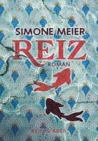 Simone Meier: Reiz