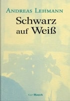Andreas Lehmann: Schwarz auf Weiß