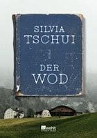Silvia Tschui: Der Wod