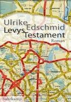Ulrike Edschmid: Levys Testament