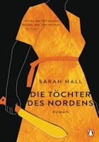 Sarah Hall: Die Töchter des Nordens