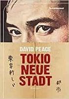 David Peace: Tokio, neue Stadt