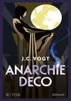 J.C. Vogt: Anarchie Déco